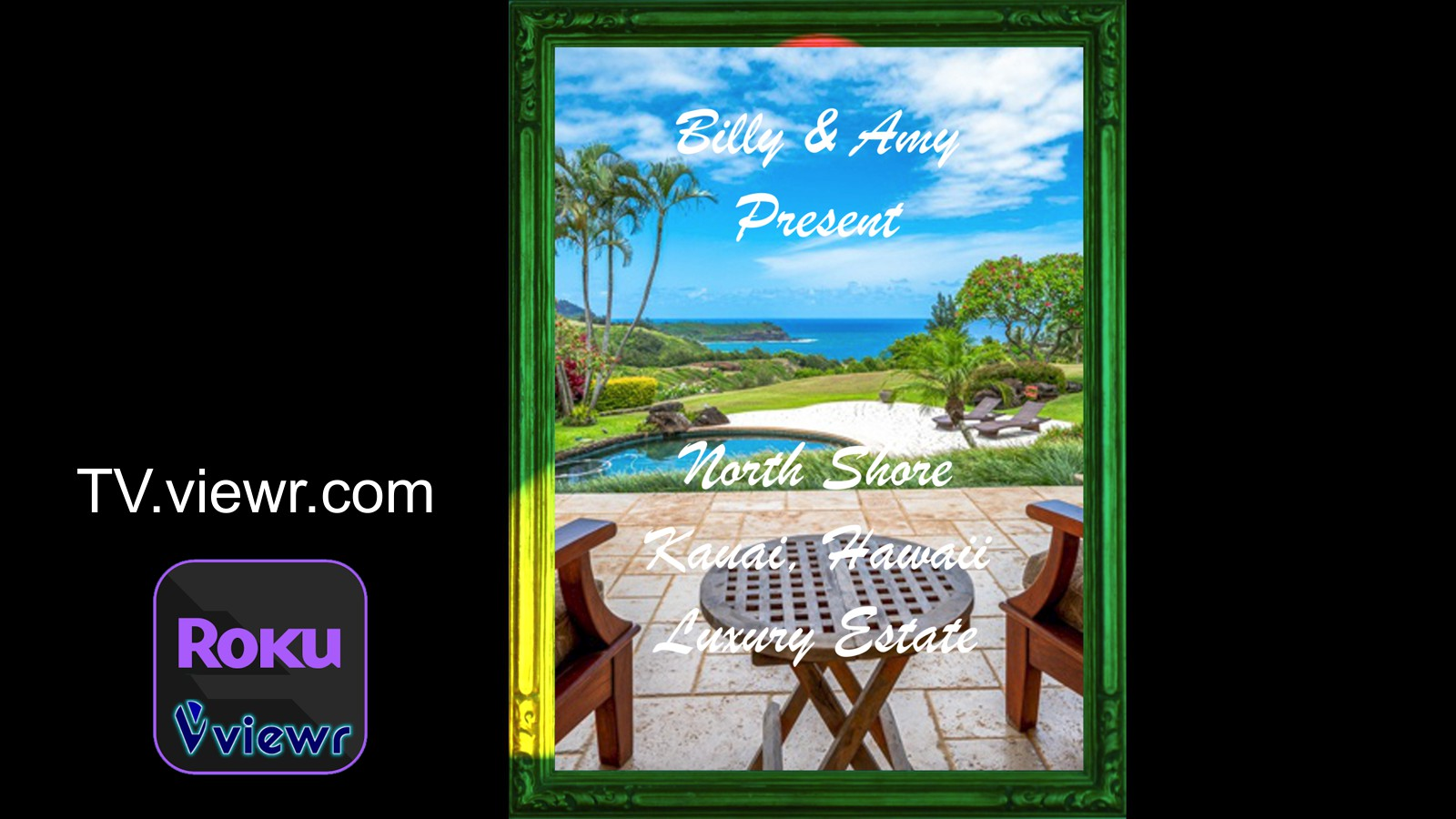 Billy and Amy Present North Shore Kauai Hawaii Luxury Estate viewr TV Slide