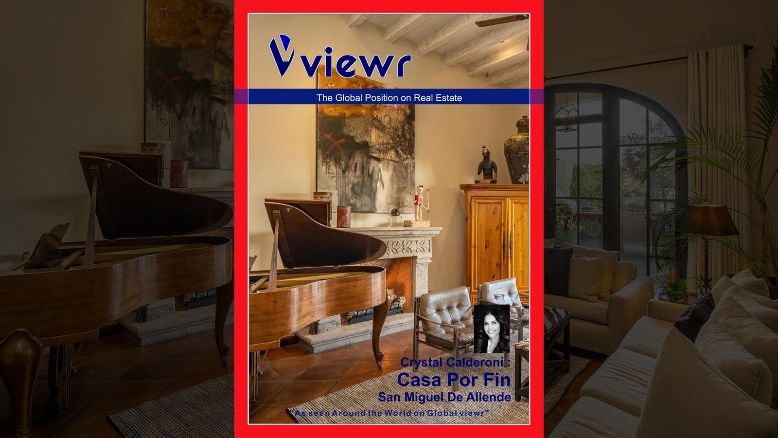 Global viewr Magazine Crystal Calderoni Casa Por Fin San Miguel de Allende