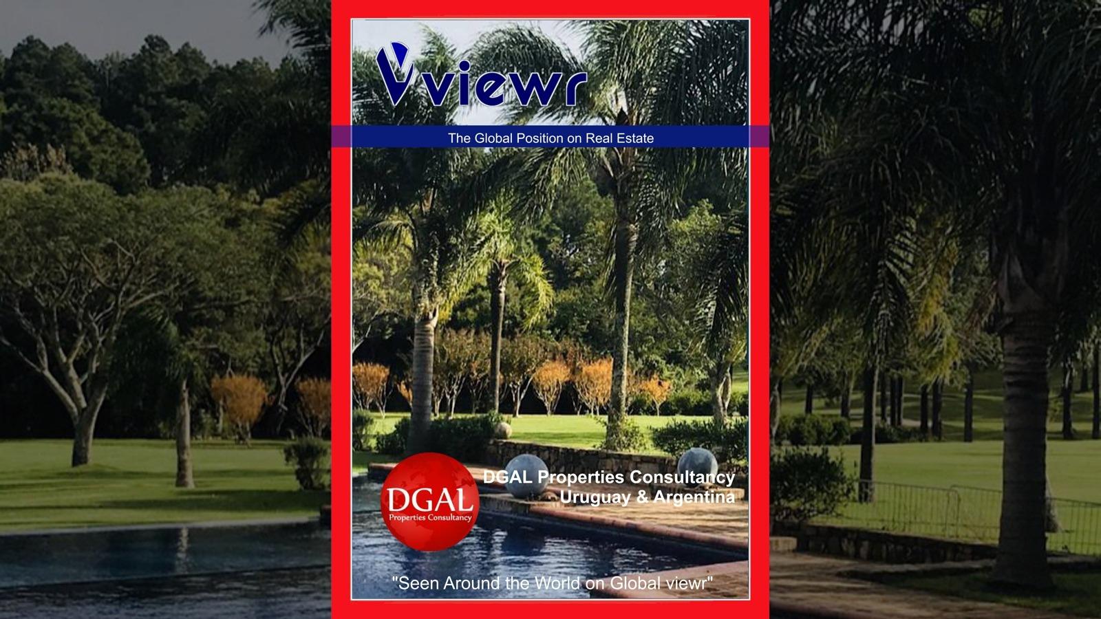 Global viewr Magazine DGAL Properties Consultancy Argentina Uruguay