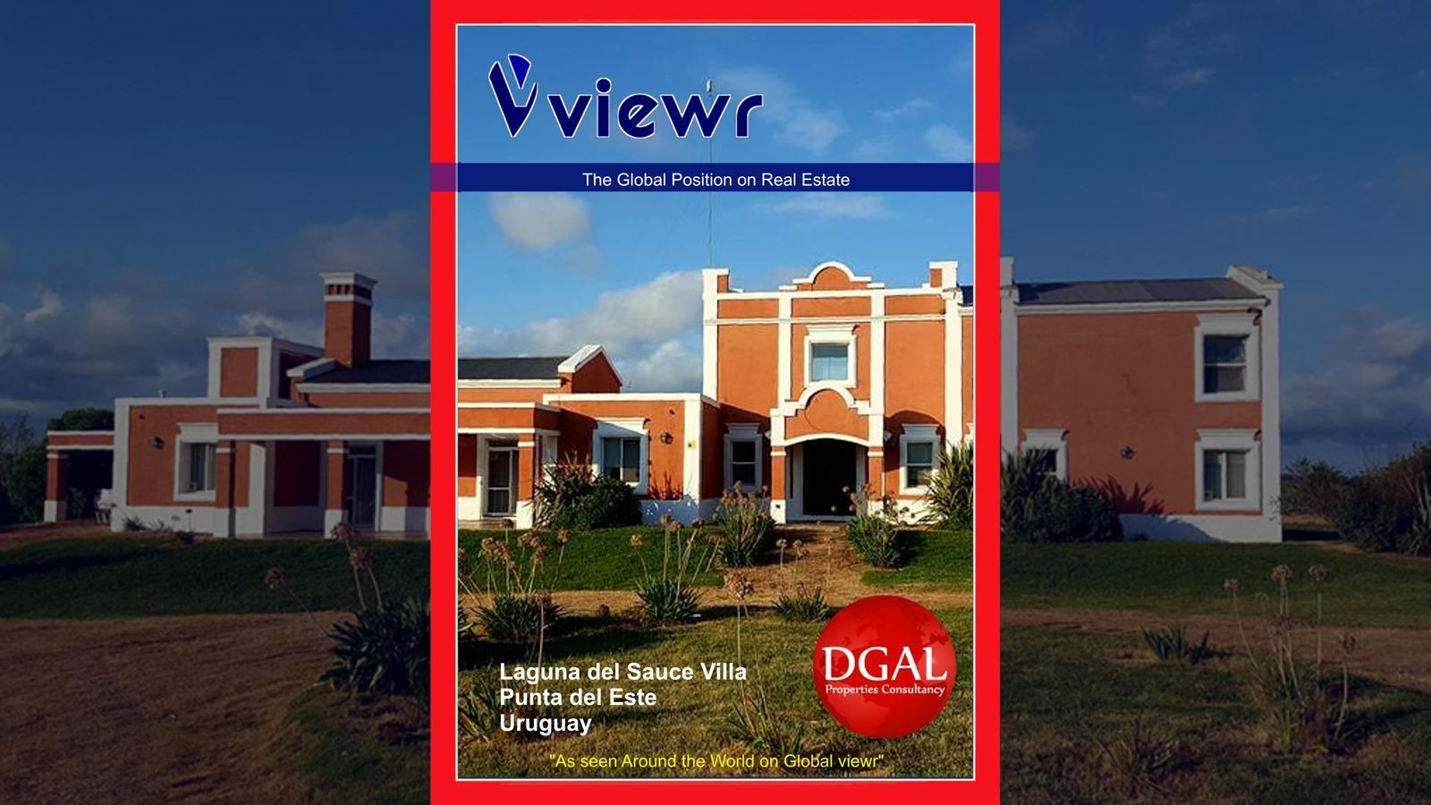 Global viewr Magazine DGAL Properties Consultancy Uruguay Argentina Punta del Este Laguna del Sauce Villa