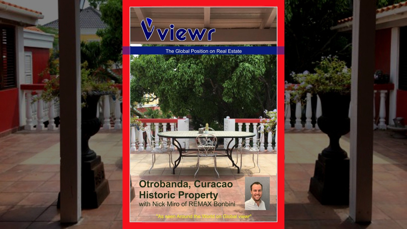 Global viewr Magazine Nick Miro Otrobanda Historic Property REMAX Bonbini Curacao